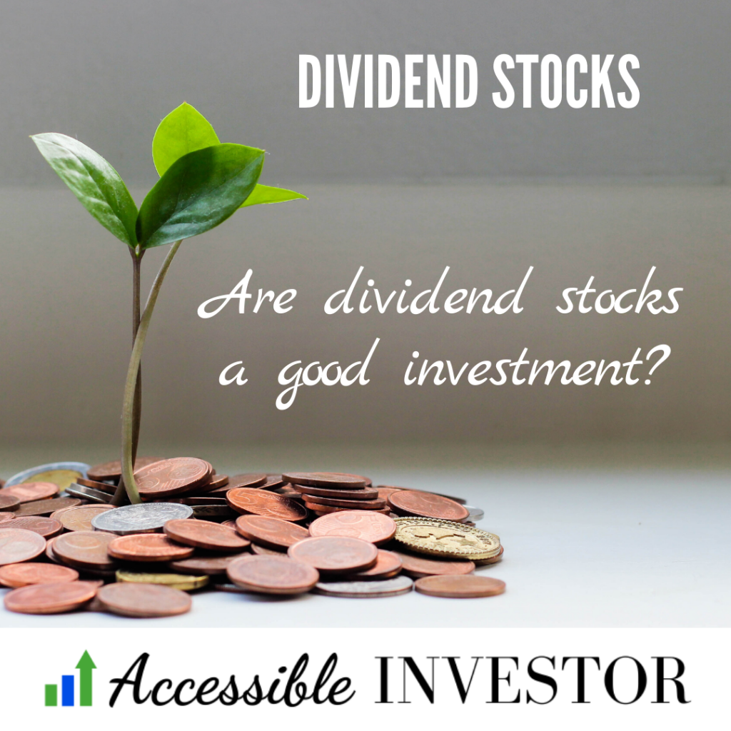 AccessibleInvestor.com - Dividend stocks - are dividend stocks a good investment?